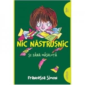 Nic Nastrusnic si Zana Maseluta - Francesca Simon