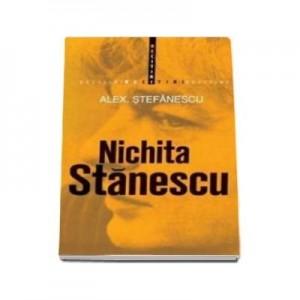 Nichita Stanescu - Alexandru Stefanescu