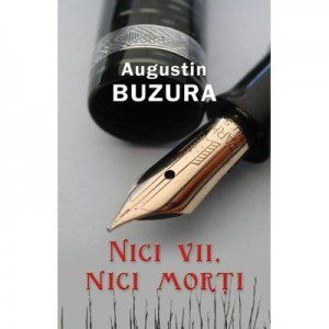 Nici vii, nici morti - Augustin Buzura