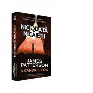 Niciodata nicaieri - James Patterson, Candice Fox
