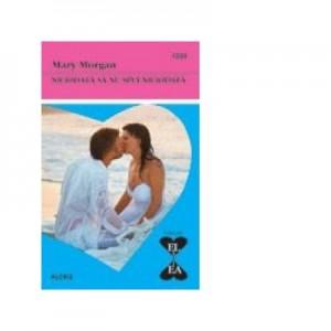 Niciodata sa nu spui niciodata - Mary Morgan