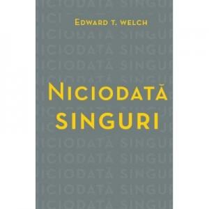 Niciodata singuri (Set 10 brosuri) - Edward T. Welch