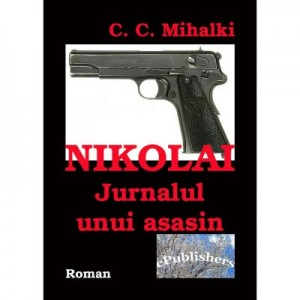 Nikolai, jurnalul unui asasin - C. C. Mihalki