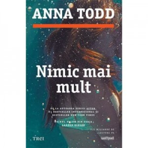 Nimic mai mult - Anna Todd. Primul volum din seria Landon Gibson