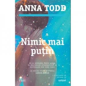 Nimic mai putin - Anna Todd. Al doilea volum din seria Landon Gibson