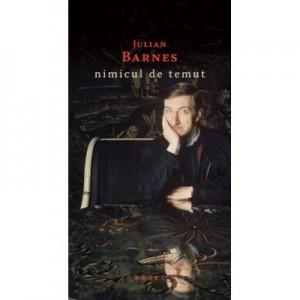 Nimicul de temut (paperback) - Julian Barnes