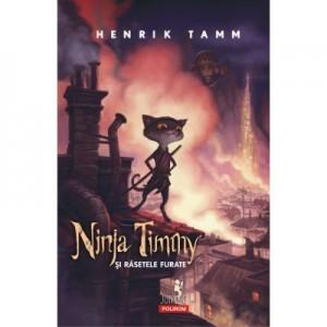 Ninja Timmy si rasetele furate - Henrik Tamm