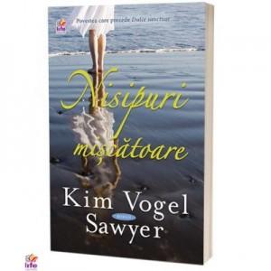 Nisipuri miscatoare - Kim Vogel Sawyer