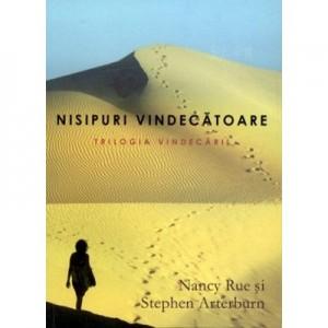 Nisipuri vindecatoare. Trilogia vindecarii - 3 - Nancy Rue, Stephen Arterburn