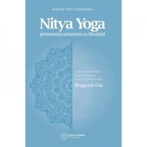 Nitya Yoga. Permanenta comuniune cu Absolutul - Mataji Devi Vanamali