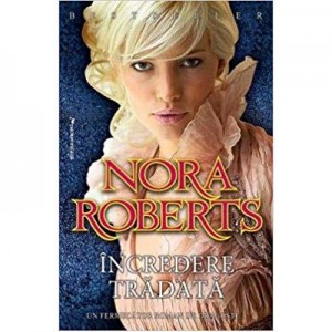 Incredere Tradata - Nora Roberts (Author)