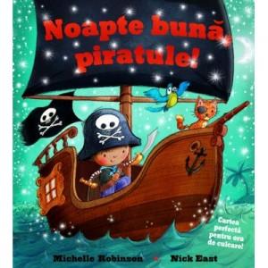 Noapte buna, piratule! - Michelle Robinson, Nick East