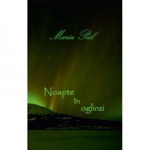 Noapte in oglinzi - Maria Pal