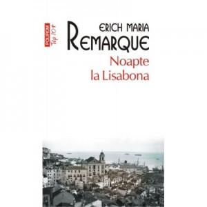 Noapte la Lisabona - Erich Maria Remarque