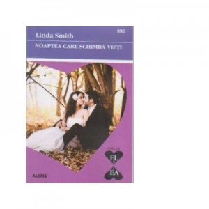 Noaptea care schimba vieti - Linda Smith