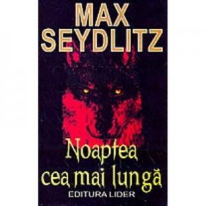 Noaptea cea mai lunga - Max Seydlitz