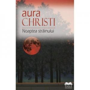 Noaptea strainului - Aura Christi