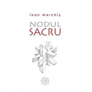 Nodul Sacru - Ioan Marchis