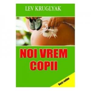 Noi vrem copii - Lev Kruglyak