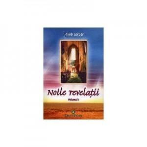 Noile revelatii, volumul 1 - Jakob Lorber