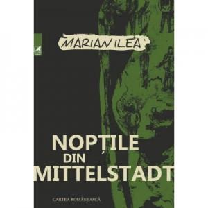 Noptile din Mittelstadt - Marian Ilea