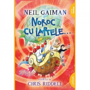 Noroc cu laptele... Paperback - Neil Gaiman