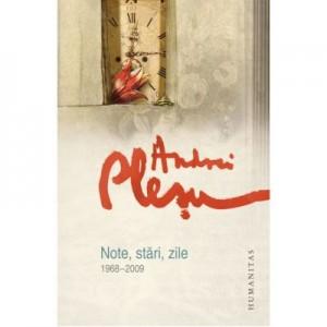 Note, stari, zile (1968–2009) - Andrei Plesu