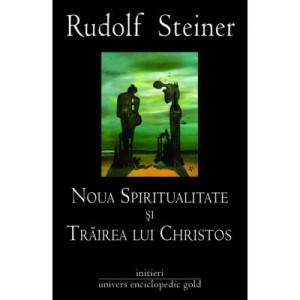 NOUA SPIRITUALITATE SI TRAIREA LUI CHRISTOS (RUDOLF STEINER)