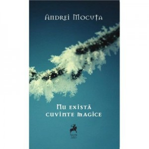 Nu exista cuvinte magice - Andrei Mocuta