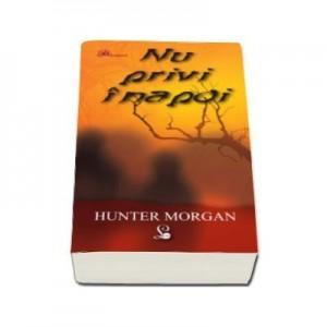 Nu privi inapoi - Hunter Morgan
