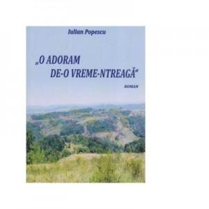 O adoram de-o vreme-ntreaga - Iulian Popescu