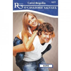 O casatorie salvata - Carol Bogolin