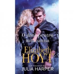 O data pentru totdeauna - Elizabeth Hoyt