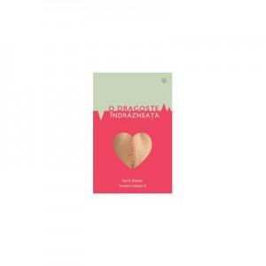 O dragoste indrazneata - Dan B. Allender & Tremper Longman III