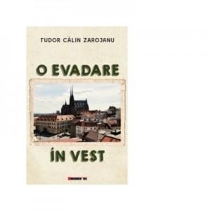 O evadare in Vest - Tudor Calin Zarojanu