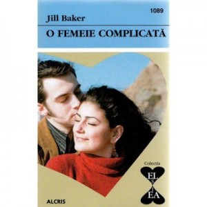 O femeie complicata - Jill Baker