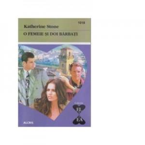 O femeie si doi barbati - Katherine Stone