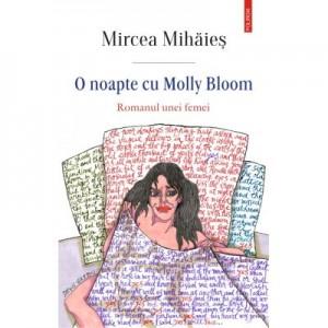 O noapte cu Molly Bloom - Mircea Mihaies