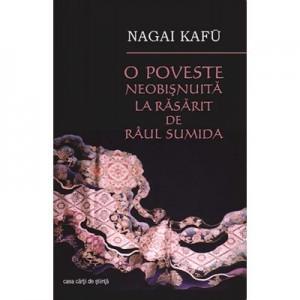 O poveste neobisnuita la rasarit de raul Sumida - Nagai Kafu, Rodica Frentiu