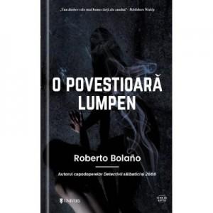 O povestioara lumpen - Roberto Bolano