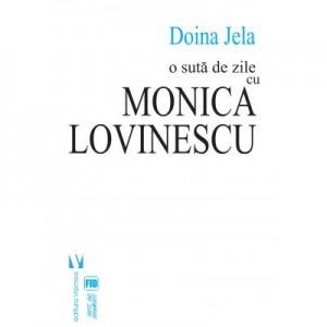 O suta de zile cu Monica Lovinescu (ed. a doua) - Doina Jela