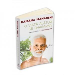 O viata alaturi de Bhagavan Ramana Maharshi. File din jurnalul lui T. K. Sundaresa Iyer - Ramana Maharshi, Sundaresa T. K. Iyer