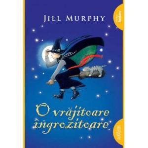 O vrajitoare ingrozitoare. Paperback - Jill Murphy