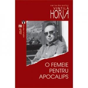 O femeie pentru apocalips - Vintila Horia