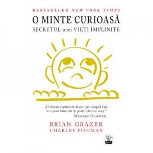 O minte curioasa. Secretul unei vieti implinite - Brian Grazer, Charles Fishman