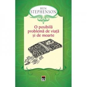 O posibila problema de viata si de moarte - Ben Stephenson