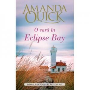 O vara in Eclipse Bay. Volumul III din Iubiri in Eclipse Bay - Amanda Quick