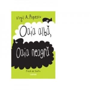 Oaia alba, oaia neagra. Le mouton blanc, le mouton noir (Piesa de teatru, editie bilingva) - Virgil A. Popescu