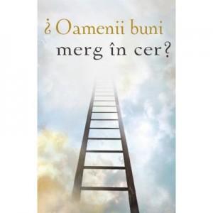 Oamenii buni merg in cer? (Set 10 brosuri)