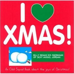 Odd Squad: I Love Xmas! - Allan Plenderleith